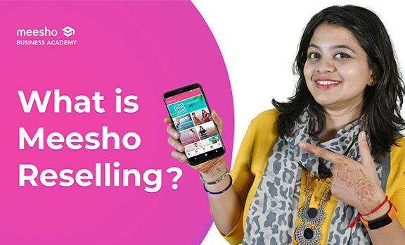 What is Meesho reselling & how to use the Meesho App