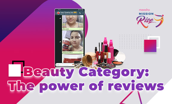 Beauty Category- The power of reviews!