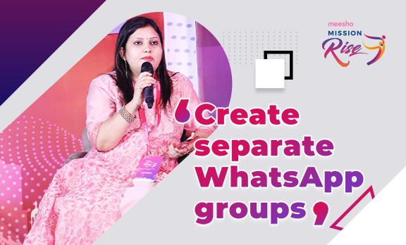 Create Separate WhatsApp groups!