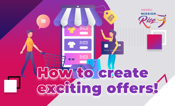 How to create exciting offers!