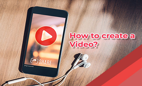 How to create a video?
