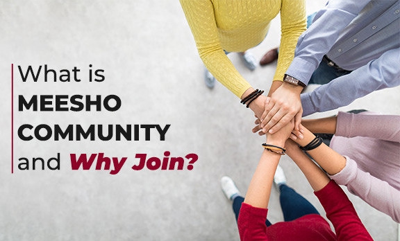 What is Meesho Community and Why Join?