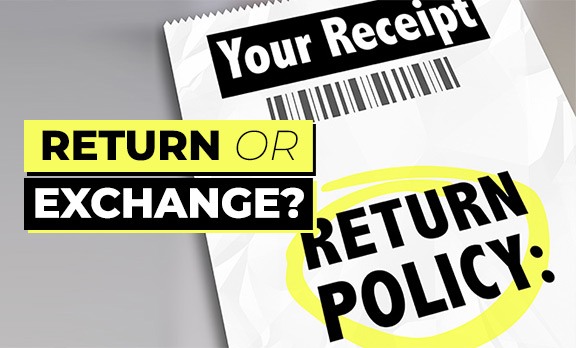 Return or Exchange
