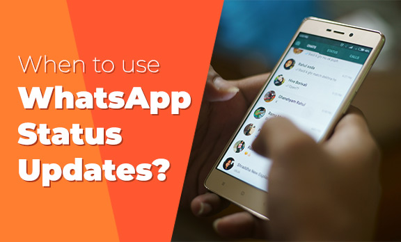 When to use WhatsApp Status Updates?