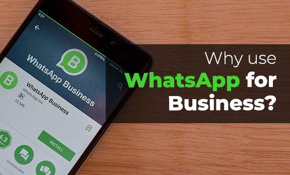 Why use WhatsApp for Business?