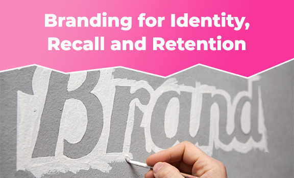 Branding for Identity, Recall and Retention