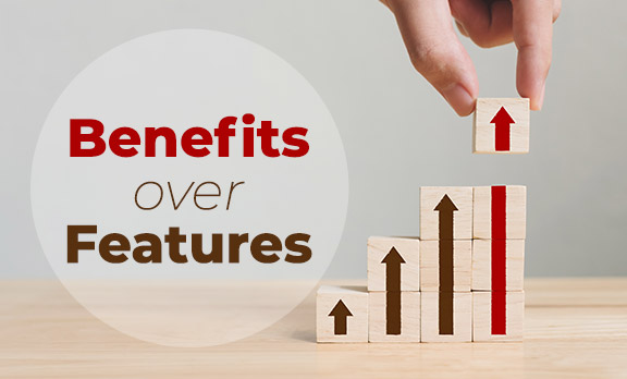 Benefits over Features