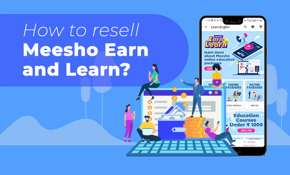 How to resell Meesho Earn & Learn?