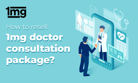 How to resell 1mg doctor consultation package?