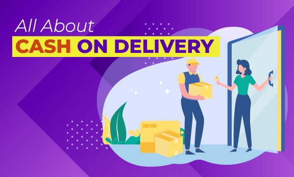All About Cash on Delivery!