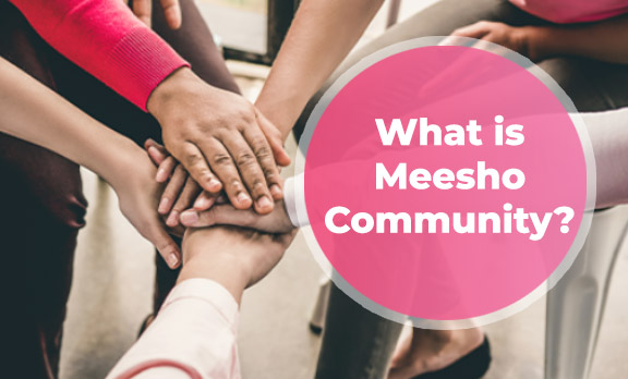 What is Meesho Community?