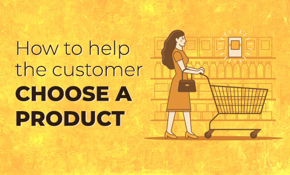 How to help the customer choose a product?