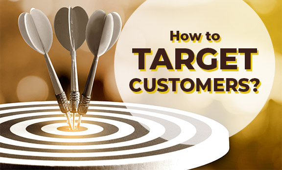 How to target customers?