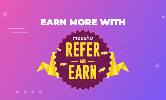 How to earn more with Meesho - Refer & Earn?
