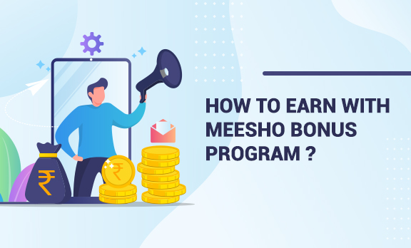 How to earn more with Meesho - Bonus?